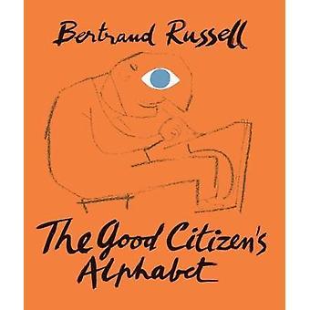 The Good Citizen's Alphabet by Bertrand Russell - 9781849765305 Book
