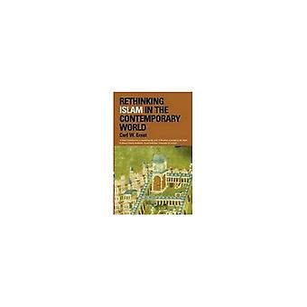 Rethinking Islam in the Contemporary World by Carl W. Ernst - 9780748