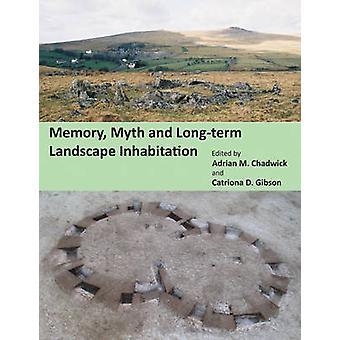 Geheugen - mythe en langdurige bewoning van het landschap door Adrian M. Chadw
