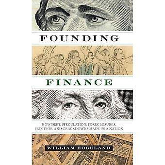Fondation Finance: Comment dette, spéculation, saisies, protestations et la répression fait de nous une Nation (découverte...