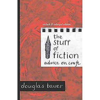 The Stuff of Fiction: Advice on Craft