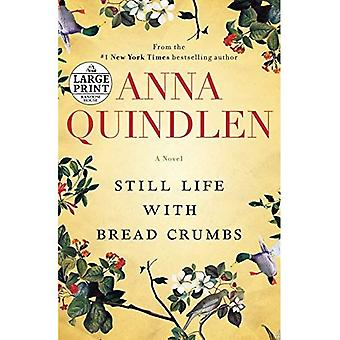 Still Life with Bread Crumbs (Random House Large Print)