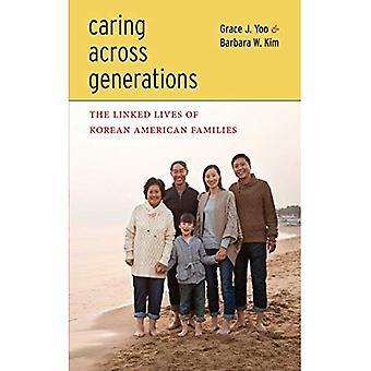 Pflege über Generationen hinweg: Das verknüpfte Leben koreanische amerikanische Familien