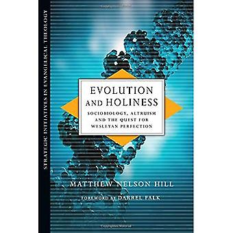 Evolution and Holiness: Sociobiology, Altruism and the Quest for Wesleyan Perfection (Strategic Initiatives in...