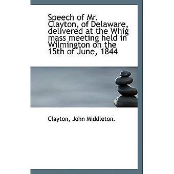 Discurso de Sr. Clayton, de Delaware, pronunciado en la Whig masa celebrada en Wilmington en el 15t