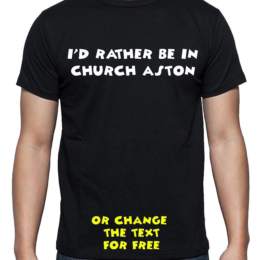 I'd Rather Be In Church aston Black Hand Printed T shirt
