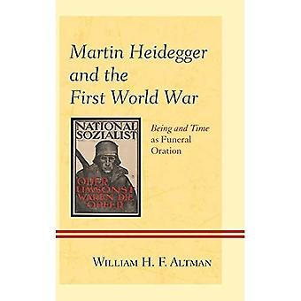 La première guerre mondiale et Martin Heidegger: être et temps comme oraison funèbre