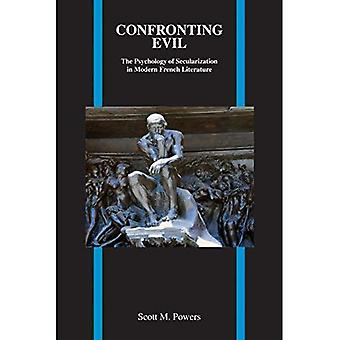 Confronting Evil: The Psychology of Secularization in Modern French Literature (Purdue Studies in Romance Literatures)