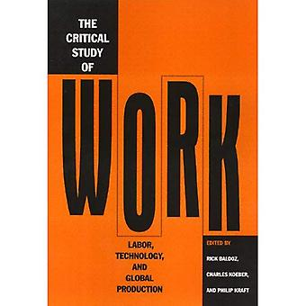 The Critical Study of Work: Labor, Technology and Global Production