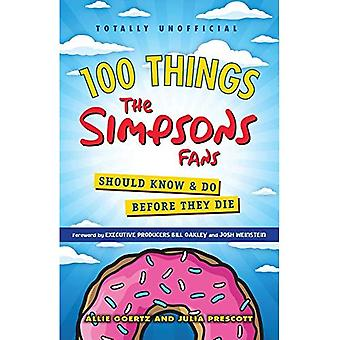 100 Things the Simpsons Fans Should Know & Do Before They Die (100 Things...Fans Should Know)