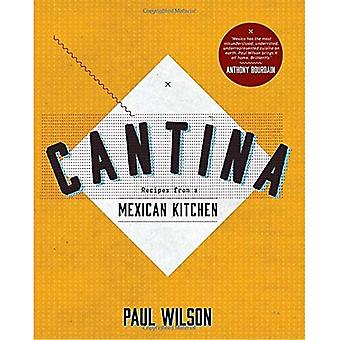 Cantina: Recettes d'une cuisine mexicaine