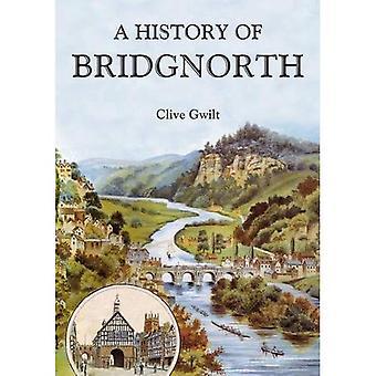 Une histoire de Bridgnorth (à travers le temps)