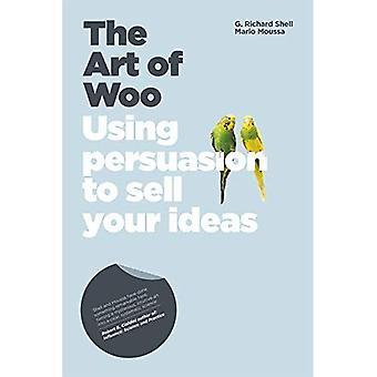 L'Art de Woo: à l'aide de Persuasion pour vendre vos idées