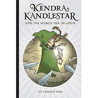 Kendra Kandlestar and the Search for Arazeen (Chronicles of Kendra Kandlestar)