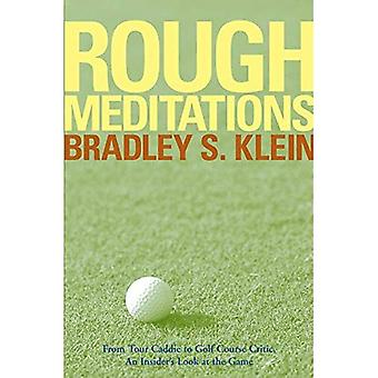 Rough Meditations: From Tour Caddie to Golf Course Critic, an Insider's Look at the Game