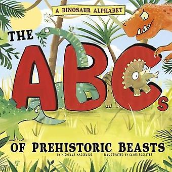 En dinosaurie alfabetet: ABC av förhistoriska bestar! (facklitteratur bilderböcker: alfabetet anslutning)