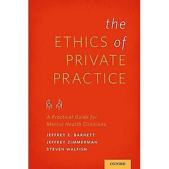 Ética de privado prática A prática: guia para os clínicos de Saúde Mental por Barnett & Jeffrey E