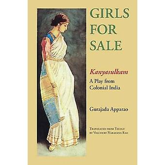 Girls for Sale Kanyasulkam A Play from Colonial India by Apparao & Gurajada