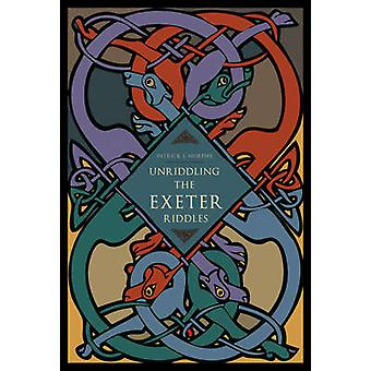 Unriddling the Exeter Riddles by Murphy & Patrick J.
