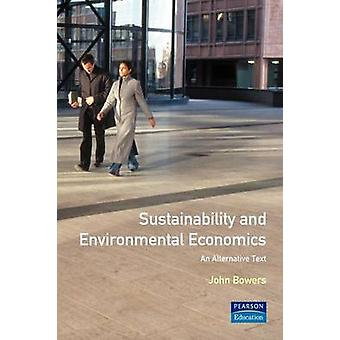 Sustainability and Environmental Economics by Bowers & John W.
