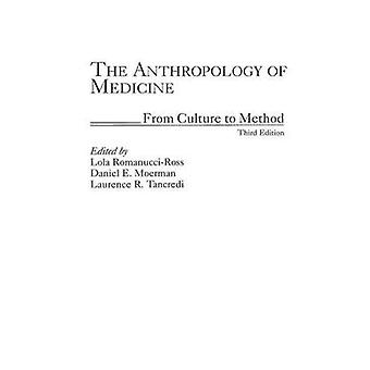 The Anthropology of Medicine From Culture to Method by Moerman & Daniel