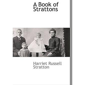 A Book of Strattons by Stratton & Harriet Russell