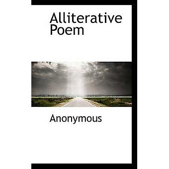 Alliterative Poem by Anonymous & .