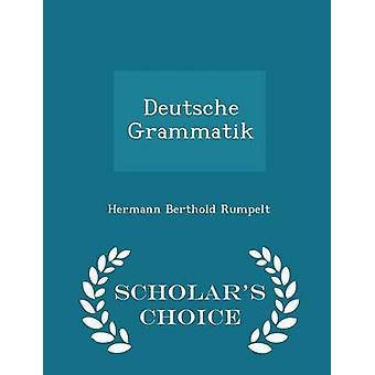 Deutsche Grammatik  Scholars Choice Edition by Rumpelt & Hermann Berthold