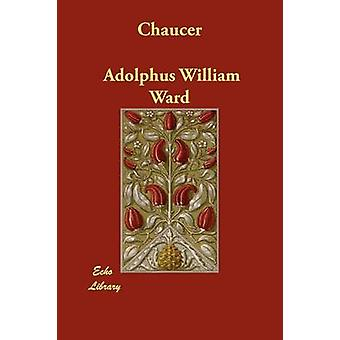 Chaucer af Ward & Adolf William