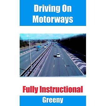 Driving on Motorways Fully Instructional by Greeny