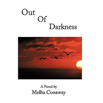 Out of Darkness by Conaway & Melba