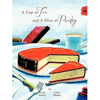 A Cup of Tea and a Slice of Poetry by Paxton & Carol