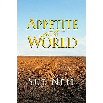 Appetite for the World by Neil & Sue