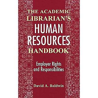 I bibliotecari accademici risorse umane manuale datore di lavoro diritti e doveri di Baldwin & David A.