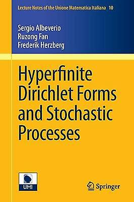 Hyperfinite Dirichlet Forms and Stochastic Processes by Albeverio & Sergio