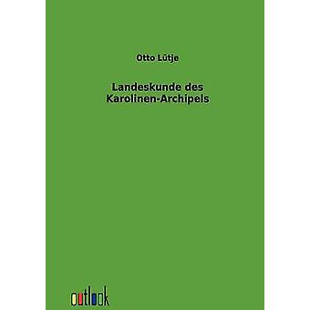Landeskunde des KarolinenArchipels di Ltje & Otto