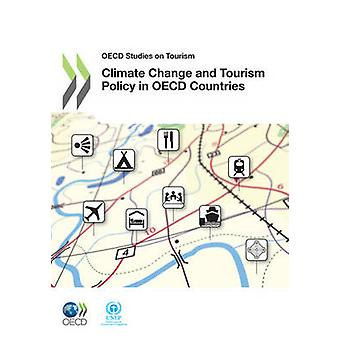 OECD Studies on Tourism Climate Change and Tourism Policy in OECD Countries by OECD Publishing