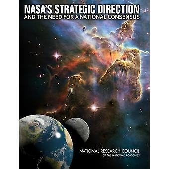 NASA's Strategic Direction and the Need for a National Consensus by C