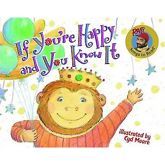 If You're Happy and You Know It by Raffi - Cyd Moore - 9780375829192