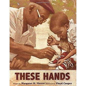 These Hands by Margaret H Mason - Floyd Cooper - 9780547215662 Book