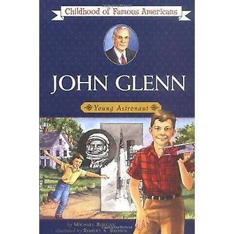 John Glenn - Young Astronaut by Burgan - Michael/ Brown - Robert S. (I