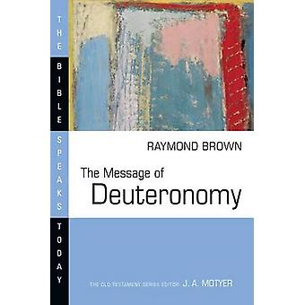 The Message of Deuteronomy - Not by Bread Alone by Raymond Brown - 978