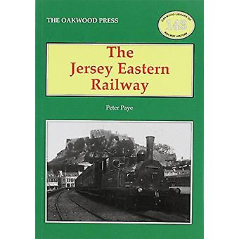 The Jersey Eastern Railway by Peter Paye - 9780853616641 Book