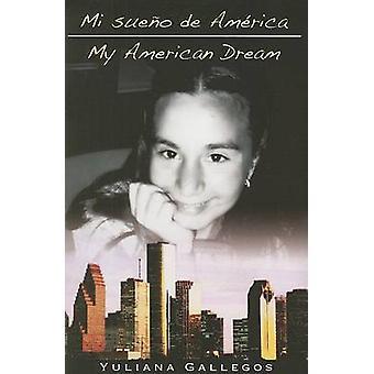 Mi Sueno de America/My American Dream by Yuliana Gallegos - Georgina