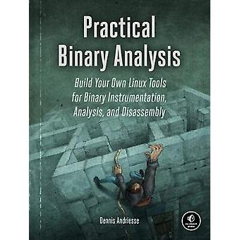 Practical Binary Analysis - Build Your Own Linux Tools for Binary Inst