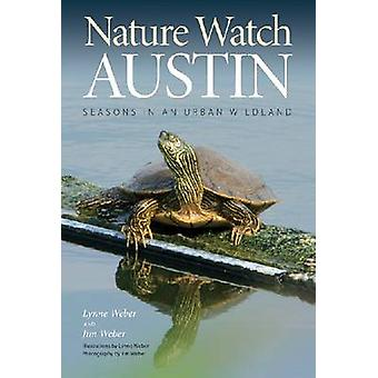 Nature Watch Austin - Guide to the Seasons in an Urban Wildland by Lyn