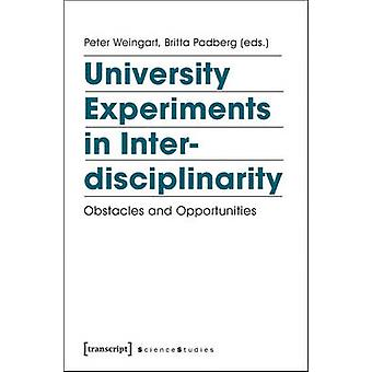University Experiments in Interdisciplinarity - Obstacles and Opportun