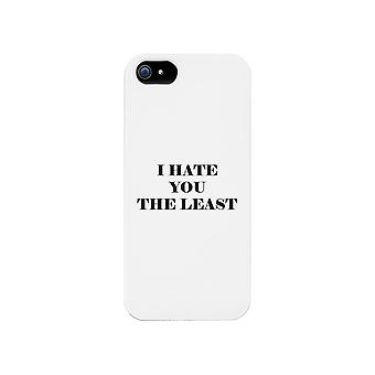 I Hate You The Least Phone Case