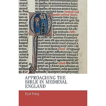 Approaching Bible Medieval England by Poleg Eyal