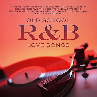 Old School R&B Love Songs - Old School R&B Love Songs [CD] USA importerer